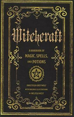 Witchcraft : A HANDBOOK OF MAGIC SPELLS AND POTIONS by Anastasia Greywolf-Anasta