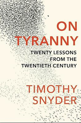 On Tyranny: Twenty Lessons from the Twentieth Century Snyder, Timothy Paperback