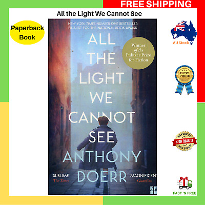All The Light We Cannot See By Anthony Doerr Paperback Book NEW FREE SHIPPING AU