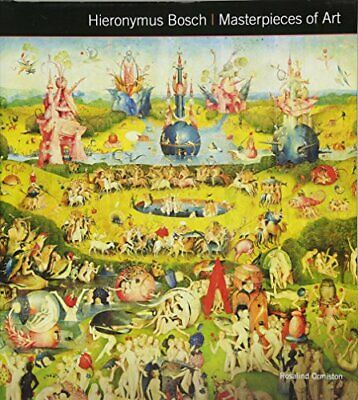 Hieronymus Bosch Masterpieces of Art by Rosalind Ormiston Book The Fast Free
