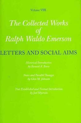 The Collected Works of Ralph Waldo Emerson, Volume VIII: Letters and Social Aims