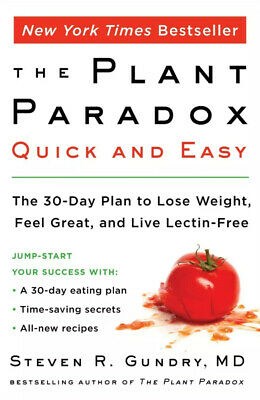 The Plant Paradox Quick and Easy 2019 by Dr. Steven R [P_D_F]