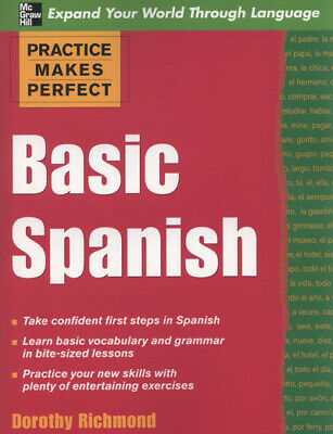 Practice makes perfect: Basic Spanish by Dorothy Richmond (Paperback)