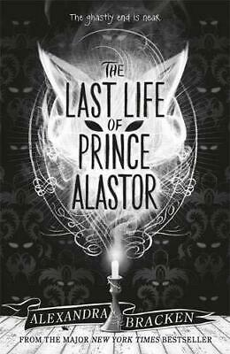 The Last Life of Prince Alastor: Book 2 (Prosper Redding) by Bracken, Alexandra,