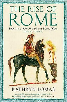 Rise of Rome: From the Iron Age to the Punic Wars (1000 BC - 264 BC) by Kathryn