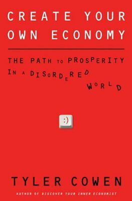 Create Your Own Economy by Tyler Cowen Hardback Book The Fast Free Shipping
