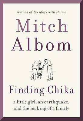 Finding Chika: A Little Girl, an Earthquake, and the Making of a Family by Mitch
