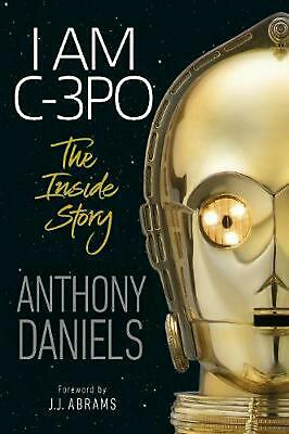 I Am C-3PO: The Inside Story by Anthony Daniels (English) Paperback Book Free Sh