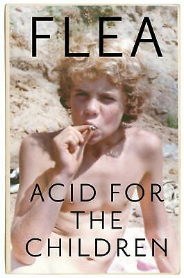 Acid For The Children by Flea Paperback Book Free Shipping!