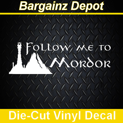 FOLLOW ME TO MORDOR... Car Laptop Vinyl Decal Tolkien Lord Of The Rings Sticker