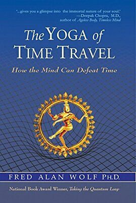 The Yoga of Time Travel by Fred Alan Wolf Book The Fast Free Shipping