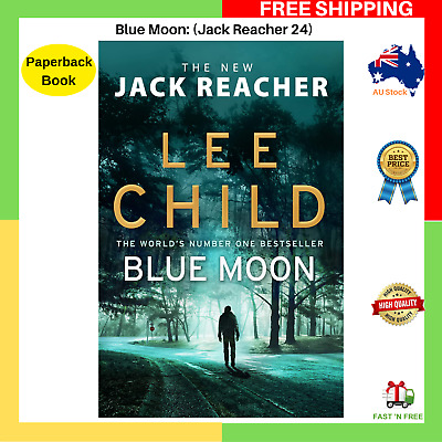 Blue Moon Jack Reacher 24 By Lee Child Paperback Book BRAND NEW FREE SHIPPING AU