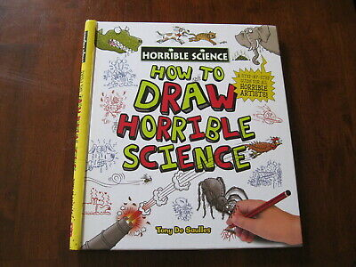Horrible Science: How to Draw Horrible Science: By Tony De Saulles:   Preloved