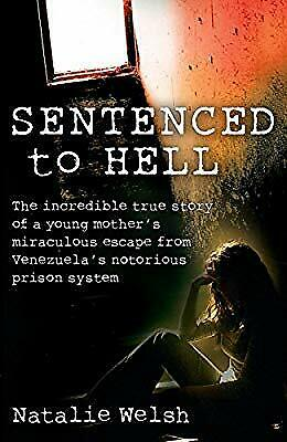 Sentenced to Hell: The Incredible True Story of a Young Mothers Miraculous Escap