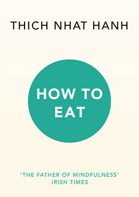 How to eat by Nhat Hanh (Paperback / softback) Expertly Refurbished Product