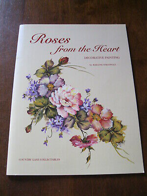 Roses from the Heart: Decorative Painting: By Raelene Stratfold:1998  :Preloved