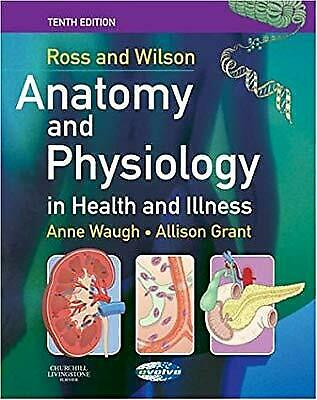 Ross and Wilson Anatomy and Physiology in Health and Illness, Waugh BSc(Hons)  M