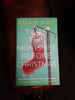 Twas The Nightshift Before Christmas. H/B.D/J. Adam Kay.Festive