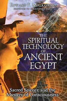 Spiritual Technology of Ancient Egypt: Sacred Science and the Mystery ofConsciou