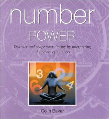 Number Power: Discover and Shape Your Destiny by Interpreting the Power of Numbe