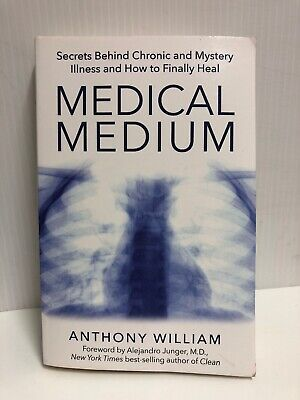 Medical Medium by Anthony William - Secrets Behind Chronic and Mystery Illness