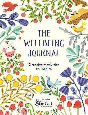 The Wellbeing Journal: Creative Activities to Inspire by MIND, NEW Book, FREE &