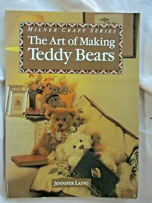The Art Of Making TEDDY BEARS- Jennifer Laing- VGC  Tutorial+Patterns+Pictures