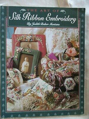The Art Of SILK RIBBON EMBROIDERY-Tutorial & Patterns-VGC- Judith Baker Montano
