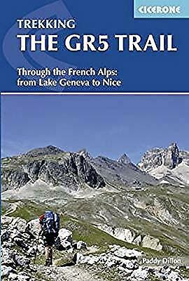 The GR5 Trail: Through the French Alps from Lake Geneva to Nice (Cicerone Trekki