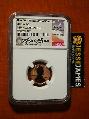 2019 W Reverse Proof Lincoln Cent Ngc Gem Proof Lyndall Bass Signed 1C Penny