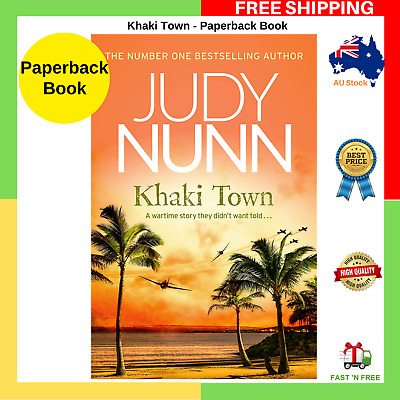 Khaki Town By Judy Nunn Paperback Book BRAND NEW 2019 FREE SHIP AU