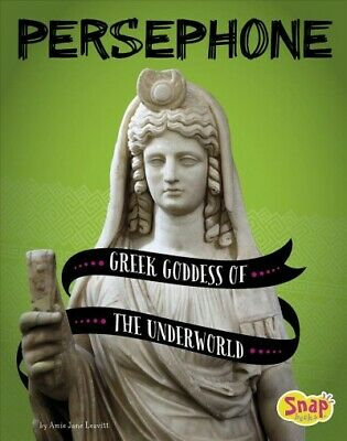 Persephone : Greek Goddess of the Underworld, Paperback by Leavitt, Amie Jane...