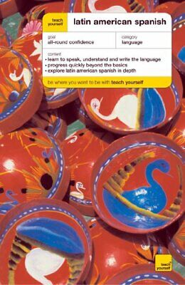 Teach Yourself Latin American Spanish New Edition (Teach Yourself Complete Cou,