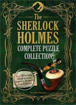 The Sherlock Holmes Complete Puzzle Collection: Over 200 Devilishly Difficult My