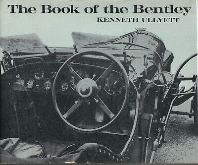 The BOOK of the BENTLEY by Kenneth Ullyett  -Scarce -Post Free