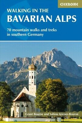 Walking in the Bavarian Alps : 70 Mountain Walks and Treks in Southern German...