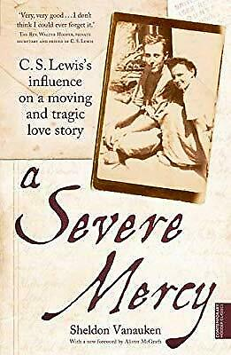 A Severe Mercy: C. S. Lewiss influence on a moving and tragic love story, Vanauk