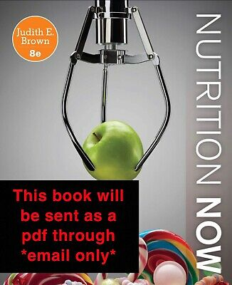 Nutrition Now - 8th Edition - Judith E. Brown