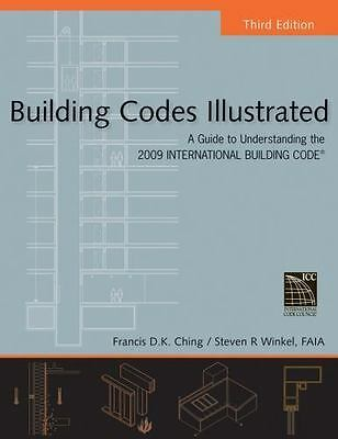 Building Codes Illustrated: A Guide to Understanding the 2009 International Bui