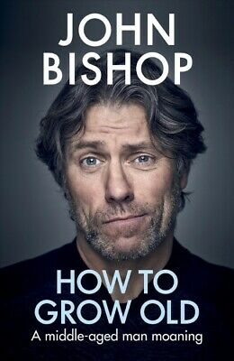 How to Grow Old, Hardcover by Bishop, John, Like New Used, Free P&P in the UK