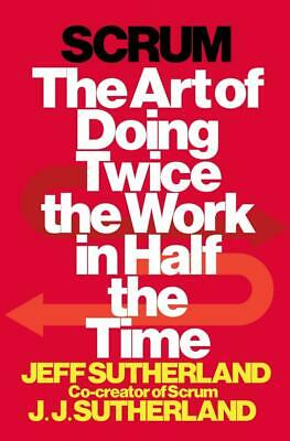 Scrum: The Art of Doing Twice the Work in Half the Time - 9780385346450