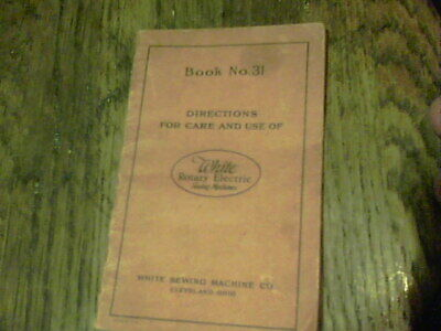 Book No. 31 Directions for care and use of White Rotary Electric Sewing Machines