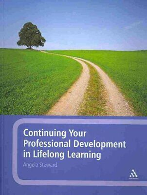 Continuing Your Professional Development in Lifelong Learning, Paperback by S...