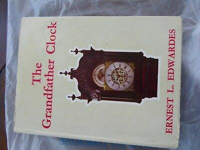 Book On Grand Father Clocks   By E L Edwards