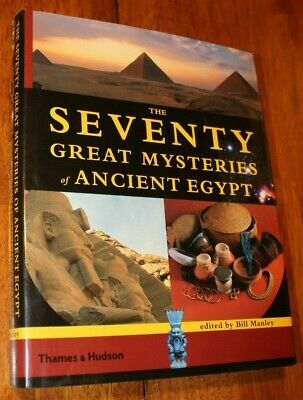 The Seventy Great Mysteries of Ancient Egypt by Bill Manley (2003, Hardcover)