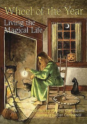 Wheel of the Year: Living the Magical Life by Pauline Campanelli