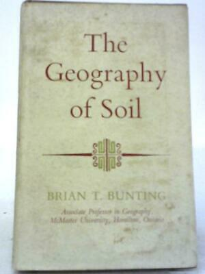 The Geography of Soil (Brian T. Bunting - 1969) (ID:55129)