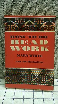 How to Do Beadwork by Betty White Paperback Book 1972
