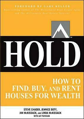 HOLD: How to Find, Buy, and Rent Houses for Wealth: How to Find, Analyze, Buy, a