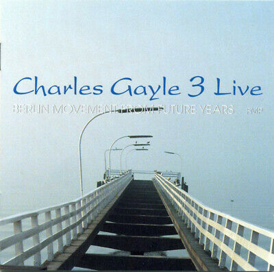 CD The Charles Gayle Trio Berlin Movement From Future Years FMP